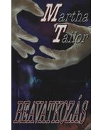 Beavatkozás - Martha Tailor
