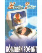Kómában fogant - Martha Tailor