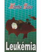 Leukémia - Martha Tailor