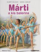Márti a kis balerina - Gilbert Delahaye, Marcel Marlier