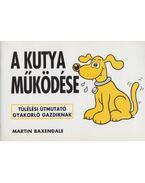 A kutya működése - Martin Baxendale