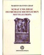 Schaf und Ziege im frühgeschichtlichen Mitteleuropa - Martin Hannes Graf