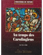 Au temps des Carolingiens - Martine Azoulai