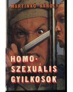 Homoszexuális gyilkosok - Martinkó Károly