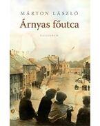 Árnyas főutca (2. kiadás) - Márton László