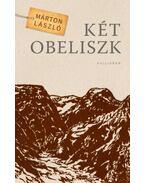 Két obeliszk - Márton László
