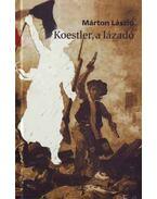 Koestler, a lázadó - Márton László