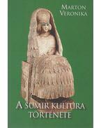 A sumir kultúra története (dedikált) - Marton Veronika