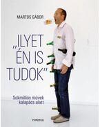 Ilyetén is tudok - Sokmilliós művek kalapács alatt - Martos Gábor