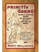 Primitív őserő - Marty Gallagher