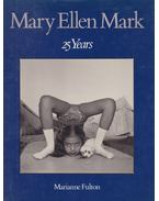 Mary Ellen Mark: 25 years - Mary Ellen Mark, Marianne Fulton
