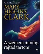 A szemem mindig rajtad tartom - Mary Higgins Clark