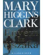 Enyém az éjszaka - Mary Higgins Clark
