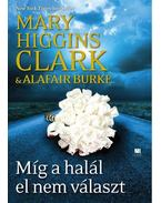 Míg a halál el nem választ - Mary Higgins Clark