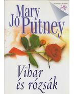 Vihar és rózsák - Mary Jo Putney