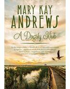 A Dagály Klub - MARY KAY ANDREWS