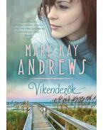 VÍKENDEZőK - MARY KAY ANDREWS