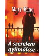 A szerelem gyümölcse - Mary King