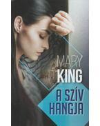 A szív hangja - Mary King