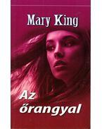 Az őrangyal - Mary King