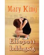 Ellopott boldogság - Mary King