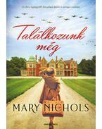 Találkozunk még - Mary Nichols
