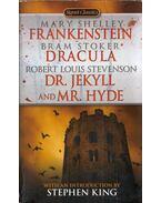Frankenstein / Dracula / Dr Jekyll and Mr Hyde - Mary Shelley , Bram STOKER, Robert Louis Stevenson