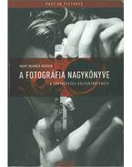 A fotográfia nagykönyve - Mary Warner Marien