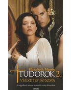 Tudorok 2. - Massie, Elizabeth