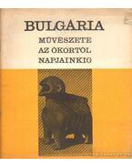 Bulgária művészete az ókortól napjainkig - Máté András