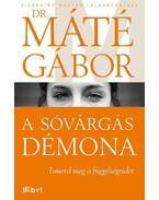 A sóvárgás démona - Máté Gábor Dr.