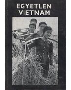 Egyetlen Vietnam (dedikált) - Máté György