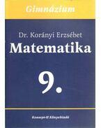 Matematika a gimnáziumok 9. osztálya számára - Korányi Erzsébet dr.