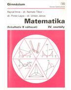 Matematika IV. osztály (fakultatív B változat) - Urbán János, Hajnal Imre, Pintér Lajos, Nemetz Tibor