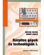 Kárpitos gépek és technológiák I. - Matlák Zoltán, Zámbó László