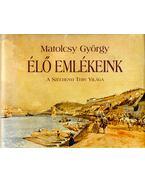 Élő emlékeink (dedikált) - Matolcsy György