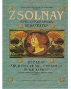 Zsolnay épületkerámiák Budapesten - Mattyasovszky Zsolnay Tamás, Dr. Vécsey Esther, Vízy László
