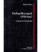 Zsidógyilkosságok 1956-ban? - Matúz Gábor