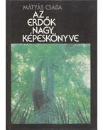 Az erdők nagy képeskönyve - Mátyás Csaba