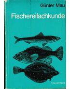 Fischereifachkunde - Mau, Günter