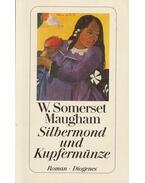Silbermond und Kupfermünze - Maugham, W. Somerset
