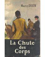 La chute des corps - Maurice Druon