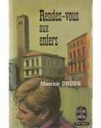 Rendez-vous aux enfers - Maurice Druon