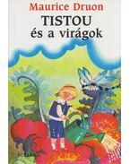 Tistou és a virágok - Maurice Druon
