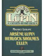 Arséne Lupin Herlock Sholmes ellen - Maurice Leblanc