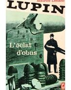Arsene Lupin, L'éclat d'obus - Maurice Leblanc