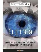 Élet 3.0  Embernek lenni a mesterséges intelligencia korában - Max Tegmark