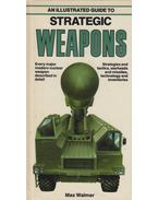 An Illustrated Guide to Strategic Weapons - Max Walmer