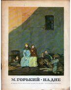 Éjjeli menedékhely (orosz) - Maxim Gorkij