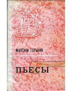 Gorkij - Színművek (orosz) - Maxim Gorkij